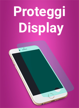 proteggi display smartphone e tablet